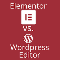 Elementor vs. Wordpress Editor 2