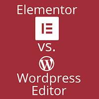 Elementor vs. Wordpress Editor 2