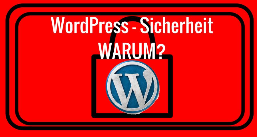 WordPress - Sicherheit WARUM