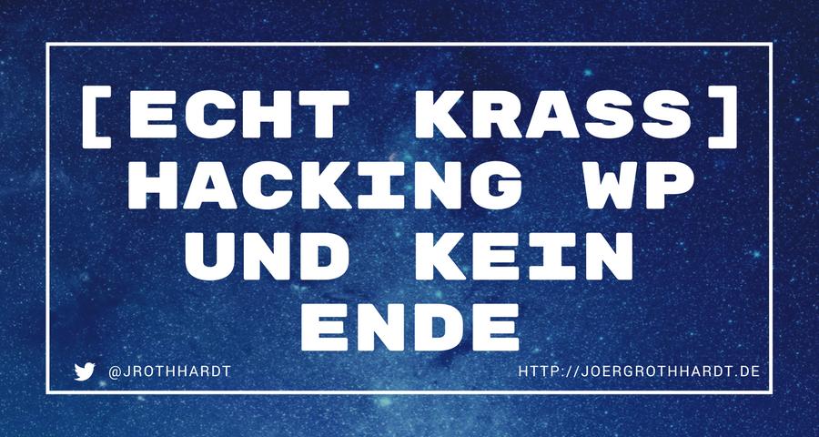 [Echt Krass] Hacking WP und kein Ende