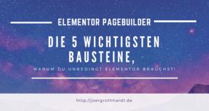 Elementor PageBuilder_ diese 5 Bausteine brauchst Du