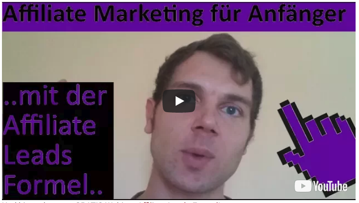 Affiliate Marketing für Anfänger mir der Affiliate Leads Formel