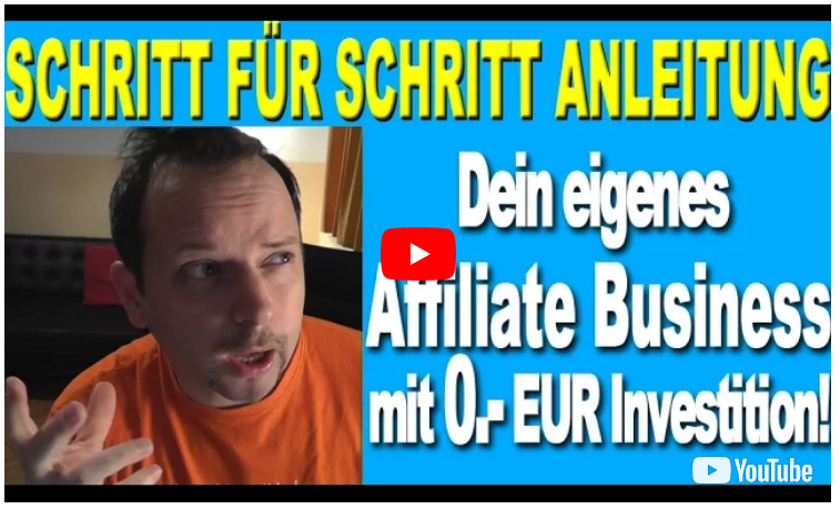 Mit 0.- EUR Startkapital dein Affiliate Marketing Business starten! So funktioniert`s!