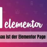 Was genau ist der Elementor Page Builder